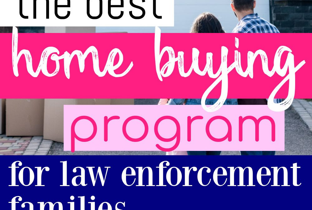 How To Save Money As A Police Family When You Buy A Home With Honor The Brave