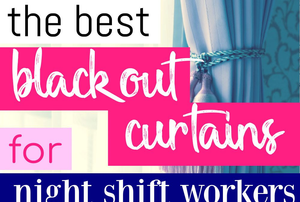 The Best Sun Blocking Curtains For Night Shift Workers